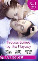 Propositioned by the Playboy: Miss Maple and the Playboy / the Playboy Doctor's Marriage Proposal / the New Girl in Town (Paperback)