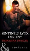 Sentinels: Lynx Destiny - Mills & Boon Nocturne (Paperback)