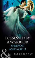 Possessed by a Warrior - Mills & Boon Nocturne (Paperback)