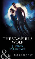 The Vampire's Wolf - Mills & Boon Nocturne (Paperback)