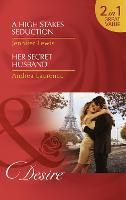 A High Stakes Seduction: A High Stakes Seduction / a High Stakes Seduction / Her Secret Husband / Her Secret Husband (Paperback)