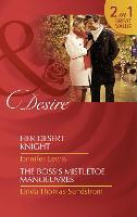 Her Desert Knight: Her Desert Knight / Her Desert Knight / the Boss's Mistletoe Manoeuvres / the Boss's Mistletoe Manoeuvres (Paperback)