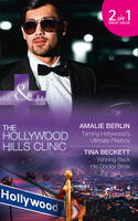 Taming Hollywood's Ultimate Playboy: Winning Back His Doctor Bride - The Hollywood Hills Clinic 7 (Paperback)