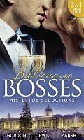 Mistletoe Seductions: A Mistletoe Proposal / Midnight Under the Mistletoe / Wedding Date with Mr Wrong (Paperback)