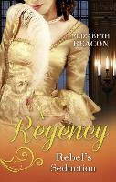 A Regency Rebel's Seduction: A Most Unladylike Adventure / the Rake of Hollowhurst Castle (Paperback)