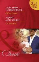 Twin Heirs To His Throne: Twin Heirs to His Throne / Nanny Makes Three - Billionaires and Babies 66 (Paperback)