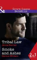 Tribal Law: Tribal Law (Apache Protectors, Book 3) / Smoke and Ashes (Paperback)