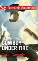 Cowboy Under Fire - Cowboys of Holiday Ranch 3 (Paperback)