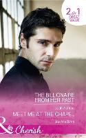 The Billionaire From Her Past: The Billionaire from Her Past / Meet Me at the Chapel (Paperback)
