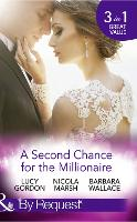 A Second Chance For The Millionaire: Rescued by the Brooding Tycoon / Who Wants to Marry a Millionaire? / the Billionaire's Fair Lady (Paperback)