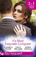 His Most Exquisite Conquest: A Delicious Deception / the Girl He'd Overlooked / Stepping out of the Shadows (Paperback)
