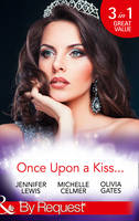 Once Upon A Kiss...: The Cinderella Act / Princess in the Making / Temporarily His Princess (Paperback)