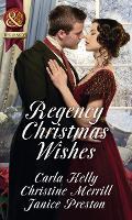 Regency Christmas Wishes: Captain Grey's Christmas Proposal / Her Christmas Temptation / Awakening His Sleeping Beauty (Paperback)