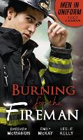 Men In Uniform: Burning For The Fireman: Firefighter's Doorstep Baby / Surrogate and Wife / Lying in Your Arms (Paperback)