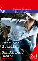 Turquoise Guardian: Turquoise Guardian (Apache Protectors: Tribal Thunder) / San Antonio Secret - Apache Protectors: Tribal Thunder 1 (Paperback)