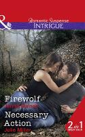 Firewolf: Firewolf (Apache Protectors: Tribal Thunder, Book 3) / Necessary Action (the Precinct: Bachelors in Blue, Book 3) (Paperback)