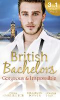 British Bachelors: Gorgeous and Impossible: My Greek Island Fling / Back in the Lion's Den / We'Ll Always Have Paris (Paperback)