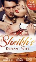 Sheikh's Defiant Wife