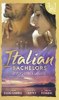 Italian Bachelors: Unforgotten Lovers: The Change in Di Navarra's Plan / Bound by the Italian's Contract / Visconti's Forgotten Heir (Paperback)