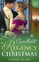 A Candlelit Regency Christmas: His Housekeeper's Christmas Wish (Lords of Disgrace, Book 1) / His Christmas Countess (Lords of Disgrace, Book 2) (Paperback)