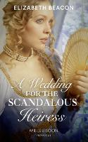 A Wedding For The Scandalous Heiress (Paperback)