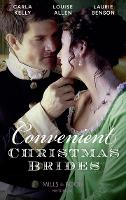 Convenient Christmas Brides: The Captain's Christmas Journey / the Viscount's Yuletide Betrothal / One Night Under the Mistletoe (Paperback)
