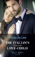 The Italian's Unexpected Love-Child - Secret Heirs of Billionaires 17 (Paperback)