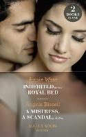 Inherited For The Royal Bed: Inherited for the Royal Bed / a Mistress, a Scandal, a Ring (Ruthless Billionaire Brothers) (Paperback)