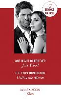 One Night To Forever: One Night to Forever (the Ballantyne Billionaires) / the Twin Birthright (Alaskan Oil Barons) (Paperback)