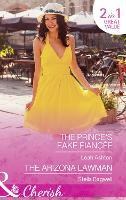 The Prince's Fake Fiancee: The Prince's Fake Fiancee / the Arizona Lawman (Men of the West, Book 38) (Paperback)