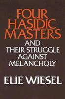 Four Hasidic Masters and Their Struggle Against Melancholy - Ward-Phillips Lectures in English Language & Literature (Paperback)