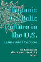 Notre Dame History of Hispanic Catholics in the US v. 3; Hispanic Catholic Culture in the US - Issues and Concerns - The Notre Dame History of Hispanic Catholics in the US (Paperback)