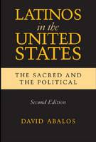 Latinos in the United States: The Sacred and the Political (Paperback)