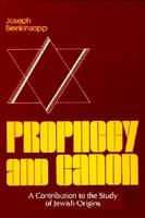 Prophecy and Canon: A Contribution to the Study of Jewish Origins - Studies in Judaism and Christianity (Paperback)