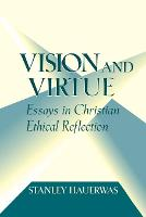 Vision and Virtue: Essays in Christian Ethical Reflection (Paperback)
