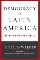 Democracy in Latin America: Between Hope and Despair - Kellogg Institute Series on Democracy and Development (Paperback)