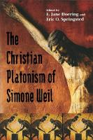 The Christian Platonism of Simone Weil (Hardback)