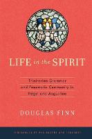 Life in the Spirit: Trinitarian Grammar and Pneumatic Community in Hegel and Augustine - Thesholds in Philosophy and Theology (Paperback)