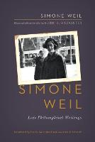 Simone Weil: Late Philosophical Writings (Paperback)