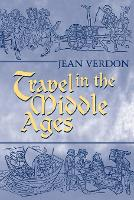 Travel in the Middle Ages (Paperback)