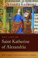 Life of Saint Katherine of Alexandria - Notre Dame Texts in Medieval Culture (Paperback)
