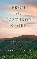 From the Cast-Iron Shore: In Lifelong Pursuit of Liberal Learning (Hardback)