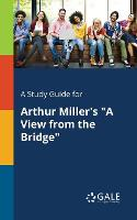 "A Study Guide for Arthur Miller's ""a View from the Bridge"" (Paperback)"