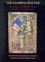 The Eadwine Psalter: Text, Image, and Monastic Culture in Twelfth-Century Canterbury (Paperback)