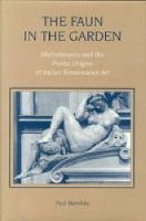 The Faun in the Garden: Michelangelo and the Poetic Origins of Italian Renaissance Art (Hardback)