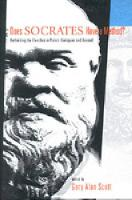 Does Socrates Have a Method?: Rethinking the Elenchus in Plato's Dialogues and Beyond (Hardback)