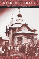 Orthodox Russia: Belief and Practice Under the Tsars (Paperback)