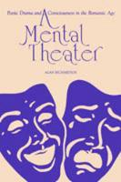 A Mental Theater: Poetic Drama and Consciousness in the Romantic Age (Paperback)