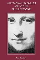 Why Mona Lisa Smiles and Other Tales by Vasari (Paperback)