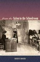 From the Salon to the Schoolroom: Educating Bourgeois Girls in Nineteenth-Century France (Hardback)